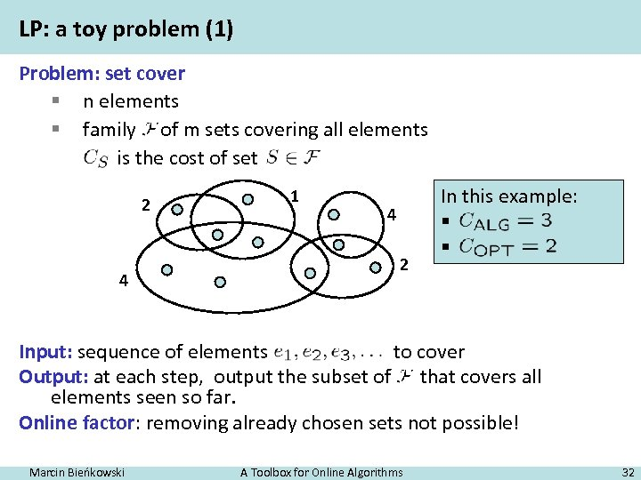 LP: a toy problem (1) Problem: set cover § n elements § family of