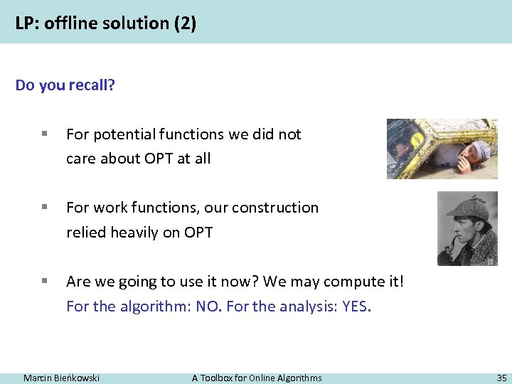 LP: offline solution (2) Do you recall? § For potential functions we did not