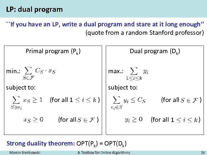 LP: dual program ``If you have an LP, write a dual program and stare