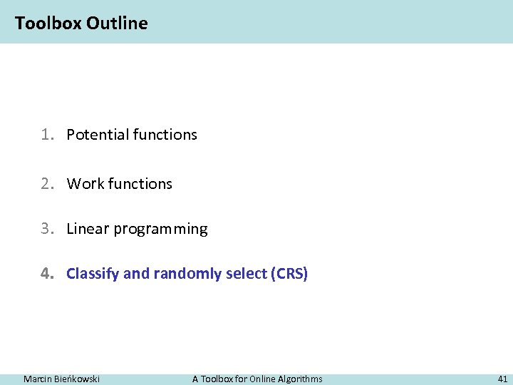 Toolbox Outline 1. Potential functions 2. Work functions 3. Linear programming 4. Classify and