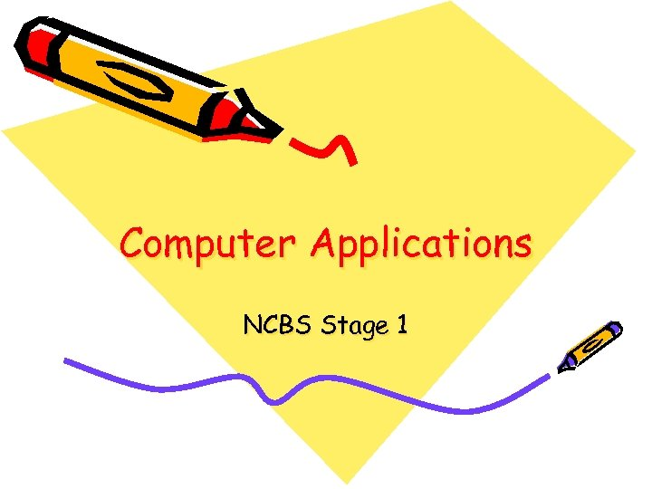 Computer Applications NCBS Stage 1