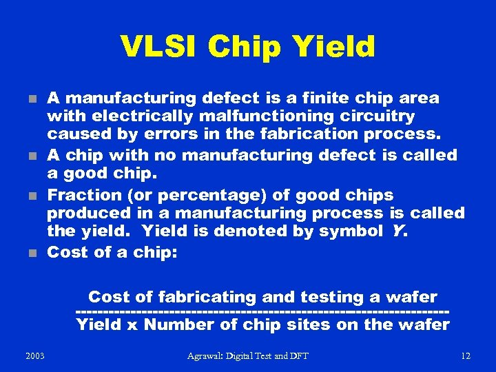 VLSI Chip Yield n n A manufacturing defect is a finite chip area with