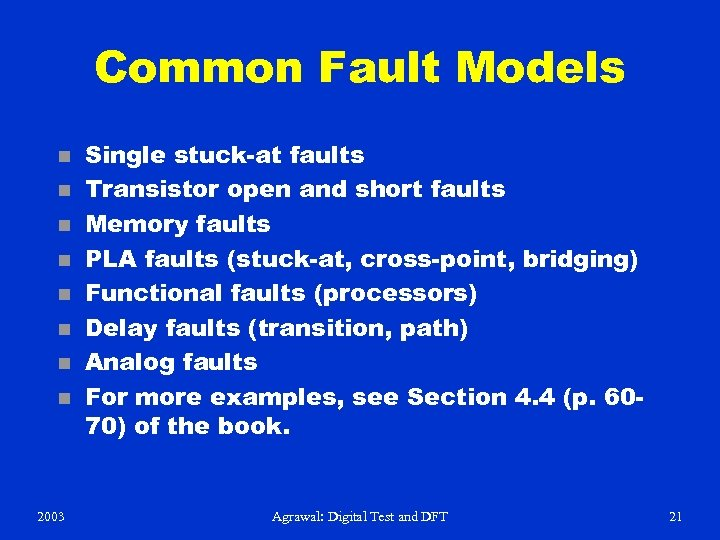 Common Fault Models n n n n 2003 Single stuck-at faults Transistor open and