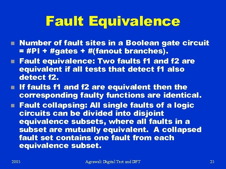 Fault Equivalence n n Number of fault sites in a Boolean gate circuit =