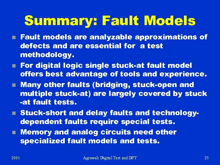Summary: Fault Models n n n 2003 Fault models are analyzable approximations of defects
