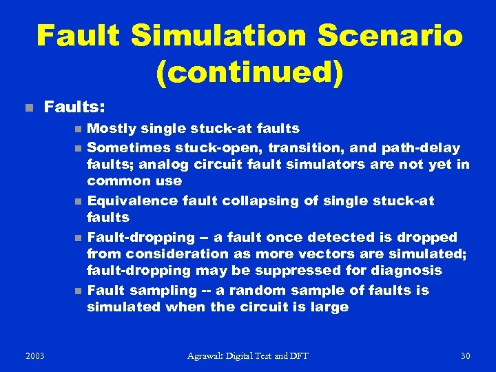 Fault Simulation Scenario (continued) n Faults: n n n 2003 Mostly single stuck-at faults