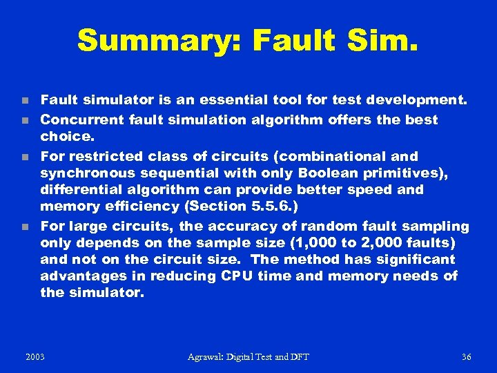 Summary: Fault Sim. n n Fault simulator is an essential tool for test development.