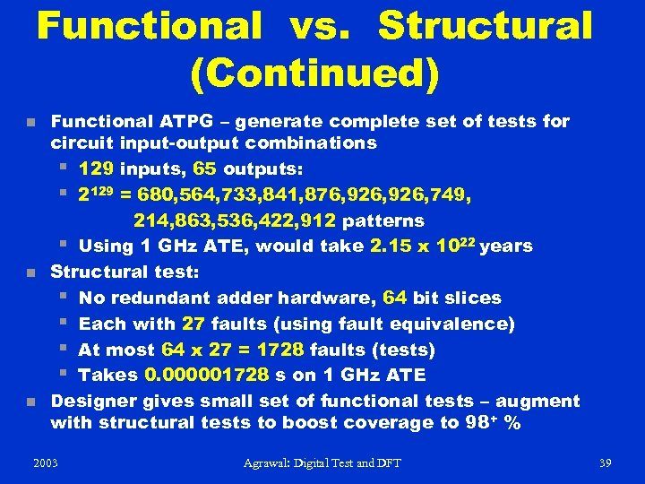 Functional vs. Structural (Continued) n n n Functional ATPG – generate complete set of