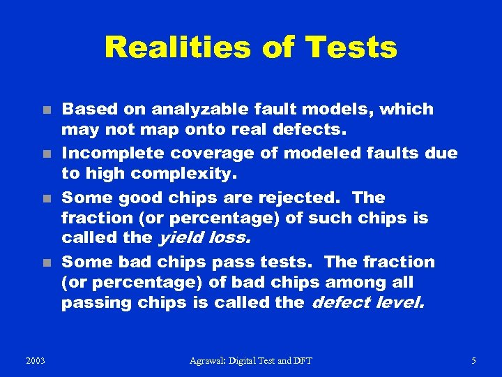 Realities of Tests n n 2003 Based on analyzable fault models, which may not