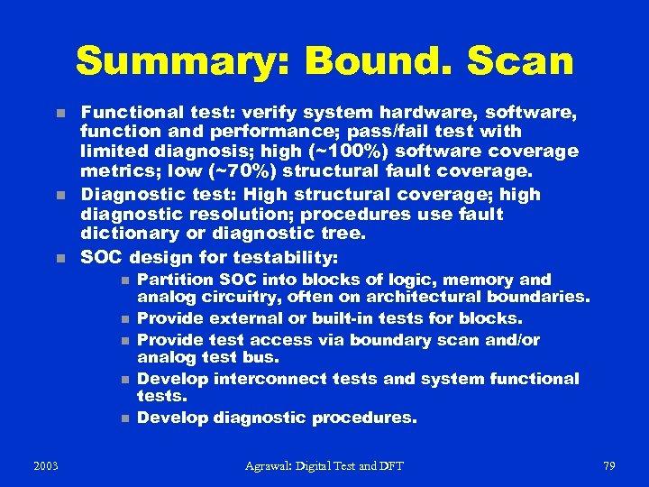 Summary: Bound. Scan n Functional test: verify system hardware, software, function and performance; pass/fail