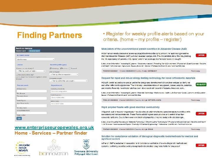 Finding Partners www. enterpriseeuropewales. org. uk Home - Services – Partner finder • Register