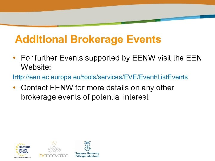 Additional Brokerage Events • For further Events supported by EENW visit the EEN Website: