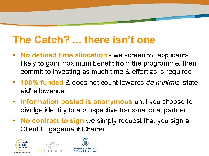 The Catch? . . . there isn't one • No defined time allocation -