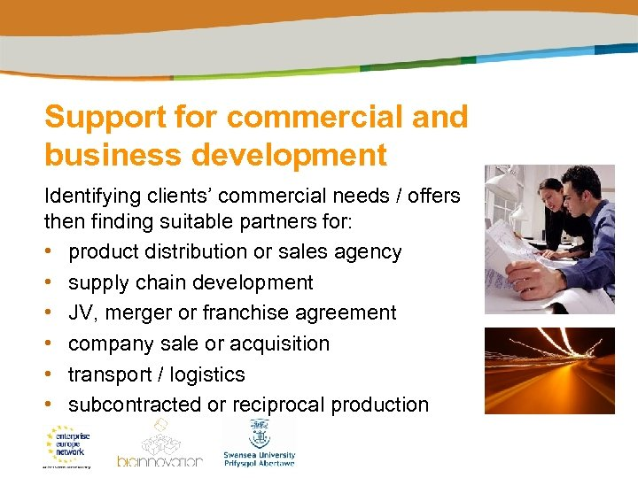 Support for commercial and business development Identifying clients' commercial needs / offers then finding
