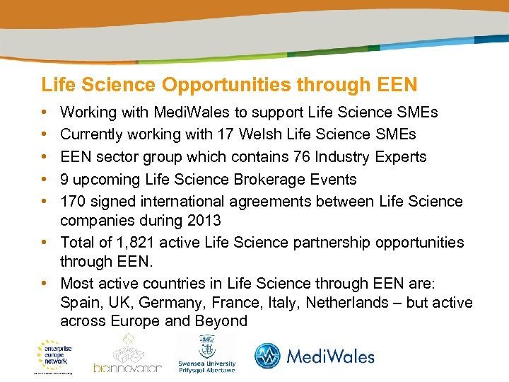Life Science Opportunities through EEN • • • Working with Medi. Wales to support