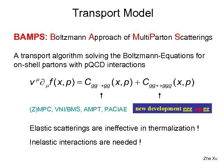 Transport Model BAMPS: Boltzmann Approach of Multi. Parton Scatterings A transport algorithm solving the