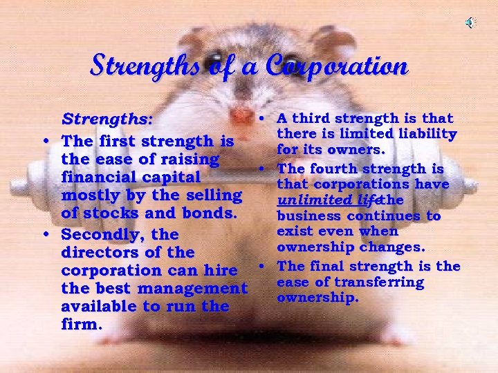 Strengths of a Corporation • • Strengths: The first strength is the ease of