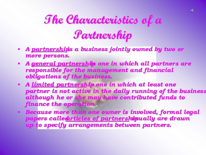 The Characteristics of a Partnership • A partnership a business jointly owned by two