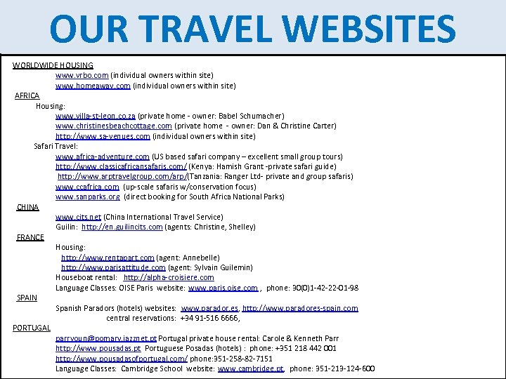 OUR TRAVEL WEBSITES TRAVEL INFORMATION WORLDWIDE HOUSING www. vrbo. com (individual owners within site)