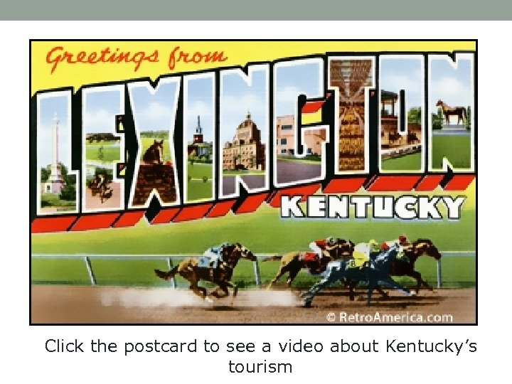 Click the postcard to see a video about Kentucky's tourism
