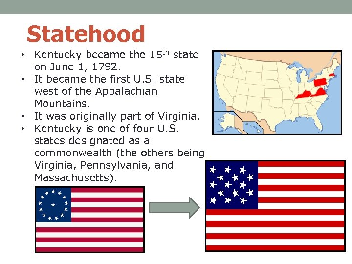 Statehood • Kentucky became the 15 th state on June 1, 1792. • It