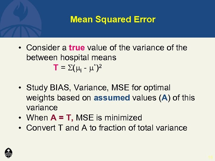 Mean Squared Error • Consider a true value of the variance of the between