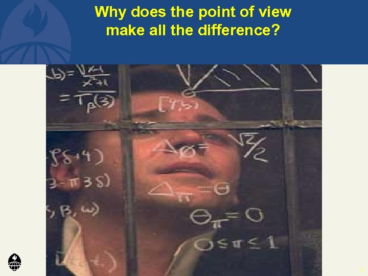 Why does the point of view make all the difference? 3