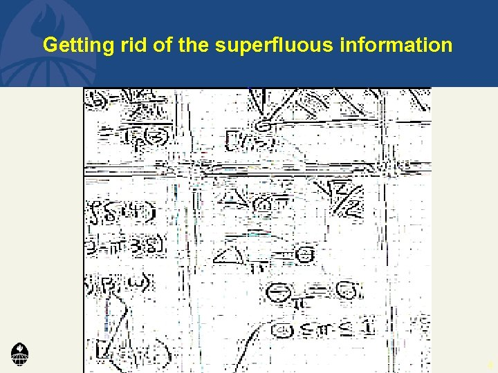 Getting rid of the superfluous information 4
