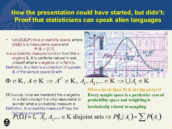 How the presentation could have started, but didn't: Proof that statisticians can speak alien