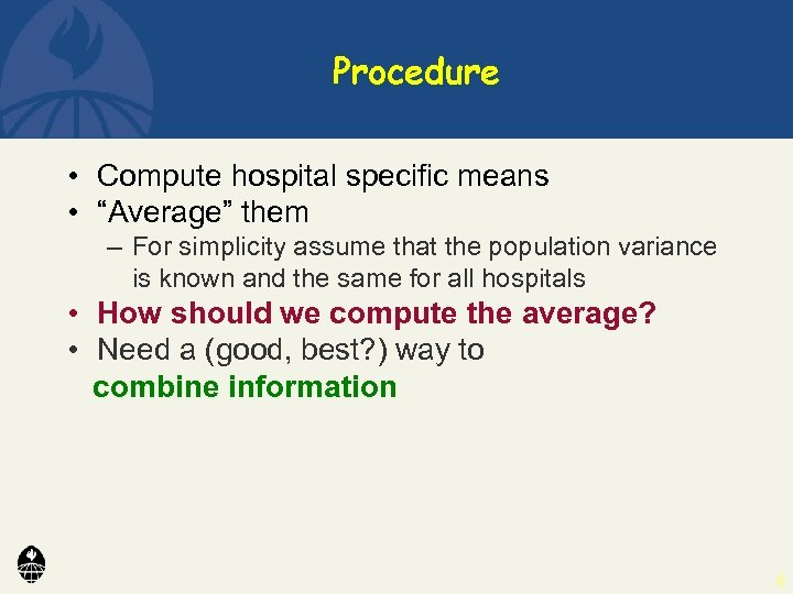 """Procedure • Compute hospital specific means • """"Average"""" them – For simplicity assume that"""