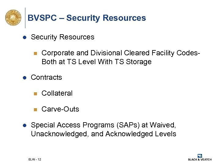 BVSPC – Security Resources l Security Resources n l Corporate and Divisional Cleared Facility