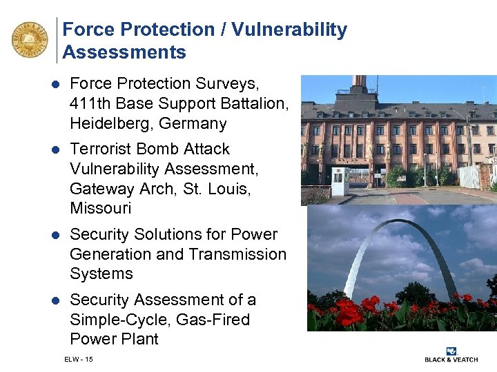 Force Protection / Vulnerability Assessments l Force Protection Surveys, 411 th Base Support Battalion,