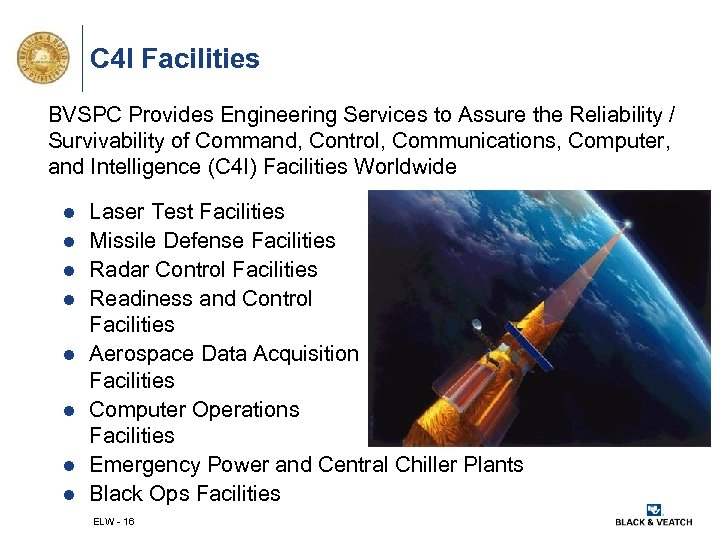 C 4 I Facilities BVSPC Provides Engineering Services to Assure the Reliability / Survivability