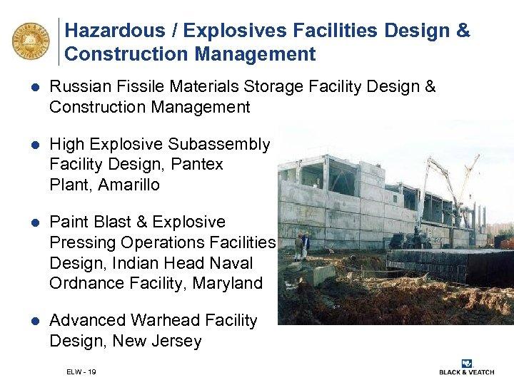 Hazardous / Explosives Facilities Design & Construction Management l Russian Fissile Materials Storage Facility