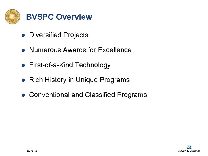 BVSPC Overview l Diversified Projects l Numerous Awards for Excellence l First-of-a-Kind Technology l