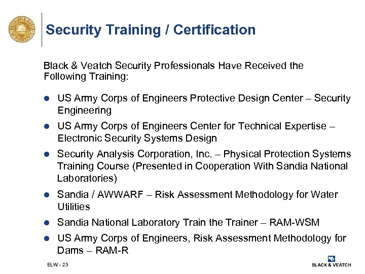 Security Training / Certification Black & Veatch Security Professionals Have Received the Following Training: