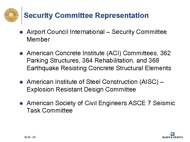 Security Committee Representation l Airport Council International – Security Committee Member l American Concrete