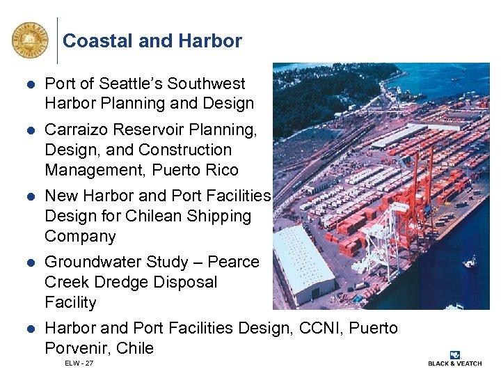 Coastal and Harbor l Port of Seattle's Southwest Harbor Planning and Design l Carraizo
