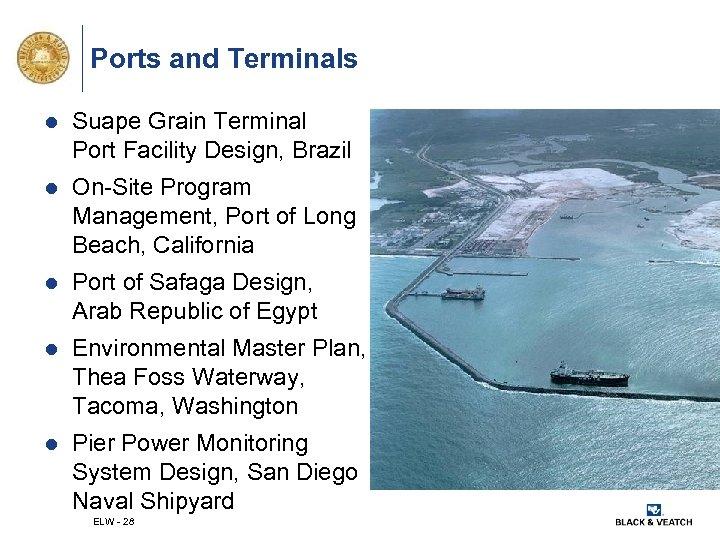 Ports and Terminals l Suape Grain Terminal Port Facility Design, Brazil l On-Site Program