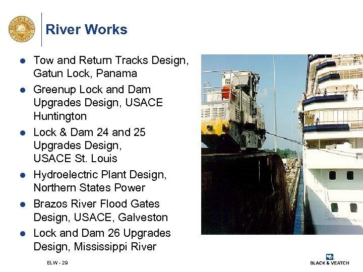 River Works l l l Tow and Return Tracks Design, Gatun Lock, Panama Greenup