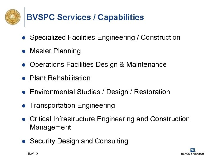 BVSPC Services / Capabilities l Specialized Facilities Engineering / Construction l Master Planning l