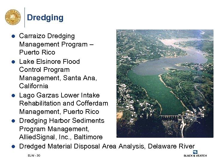 Dredging l l l Carraizo Dredging Management Program – Puerto Rico Lake Elsinore Flood