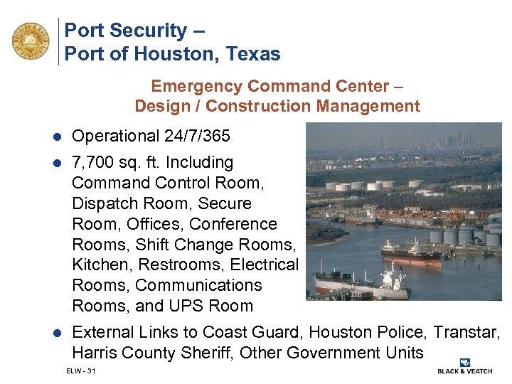 Port Security – Port of Houston, Texas Emergency Command Center – Design / Construction