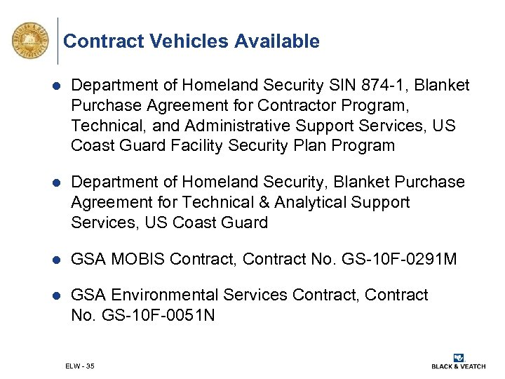 Contract Vehicles Available l Department of Homeland Security SIN 874 -1, Blanket Purchase Agreement