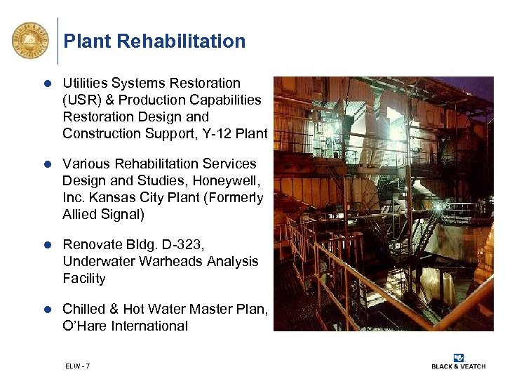 Plant Rehabilitation l Utilities Systems Restoration (USR) & Production Capabilities Restoration Design and Construction