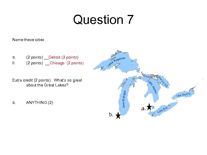 Question 7 Name these cities a. b. (2 points) __Detroit (2 points) __Chicago (2