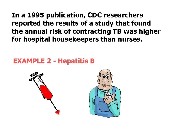 In a 1995 publication, CDC researchers reported the results of a study that found