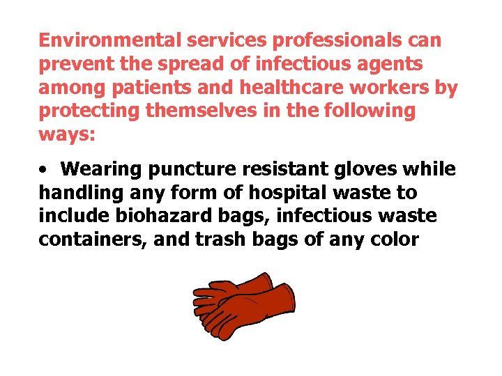 Environmental services professionals can prevent the spread of infectious agents among patients and healthcare