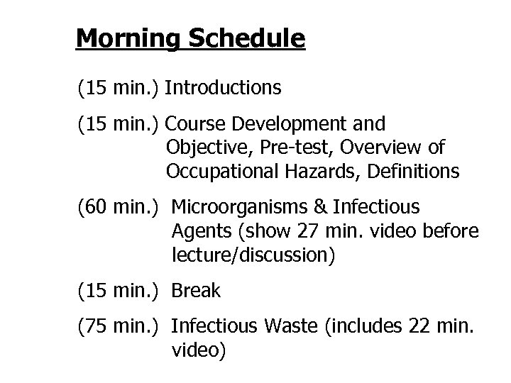 Morning Schedule (15 min. ) Introductions (15 min. ) Course Development and Objective, Pre-test,