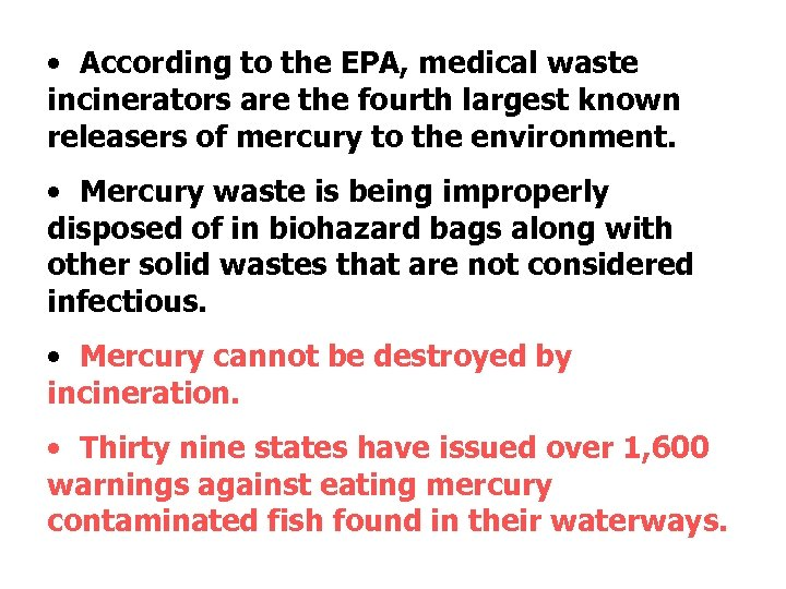 • According to the EPA, medical waste incinerators are the fourth largest known
